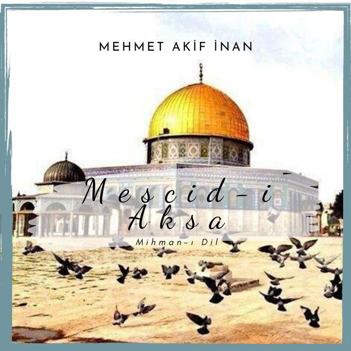Mehmet Akif İnan-Mescid-i Aksa