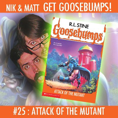 #25: Attack of the Mutant