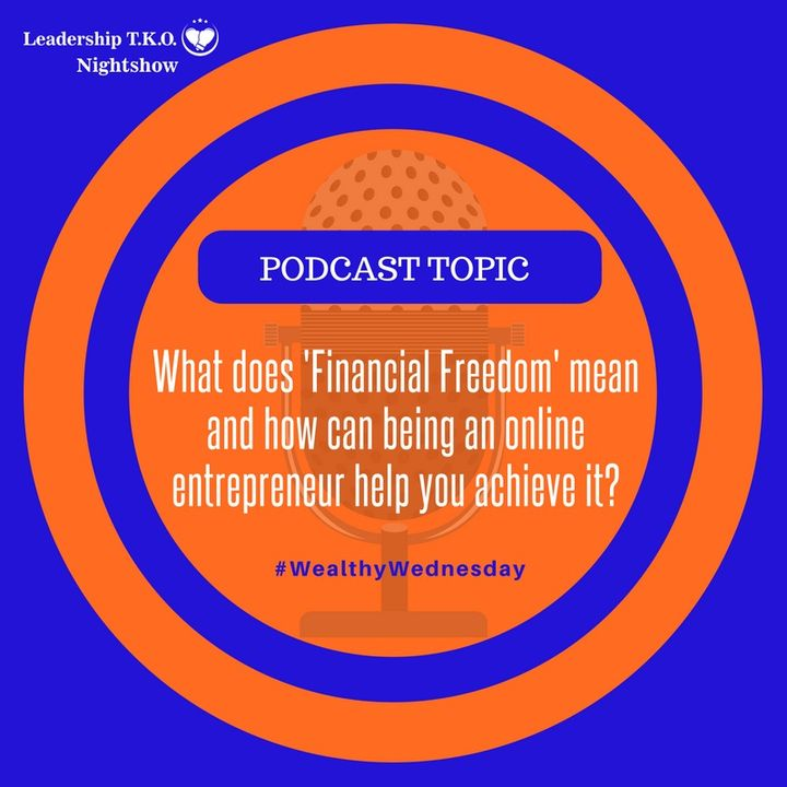 What does 'Financial Freedom' mean and how can being an online entrepreneur help you achieve it?
