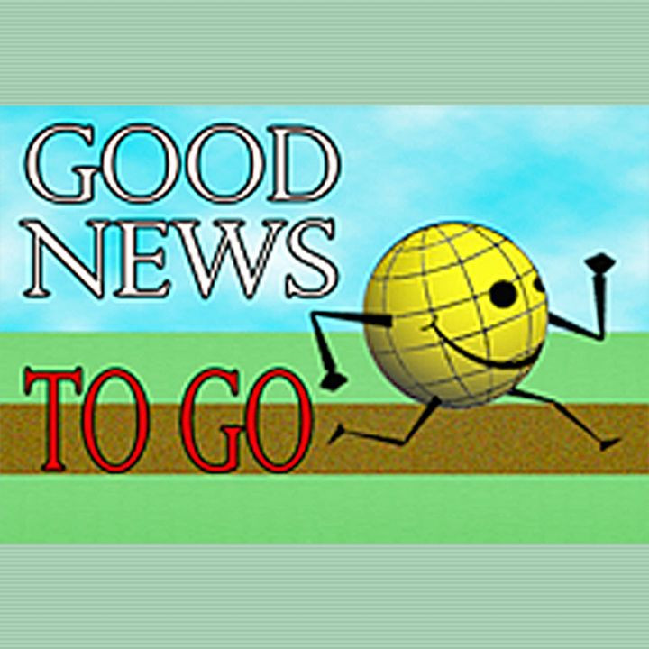 Good News To Go: Thoughts of the Day, Good Samaritans, Pets & Animals, Comedy