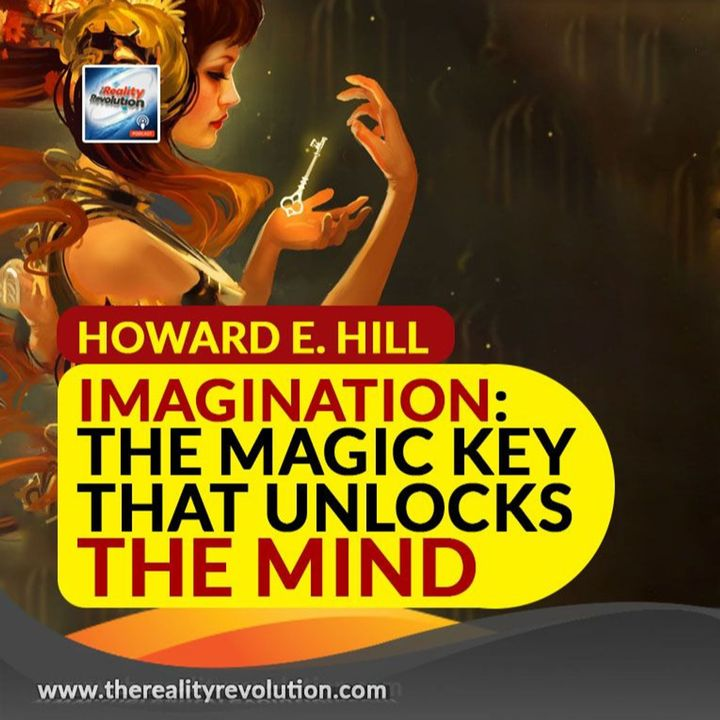 Howard E Hill Imagination The Magic Key That Unlocks The Mind