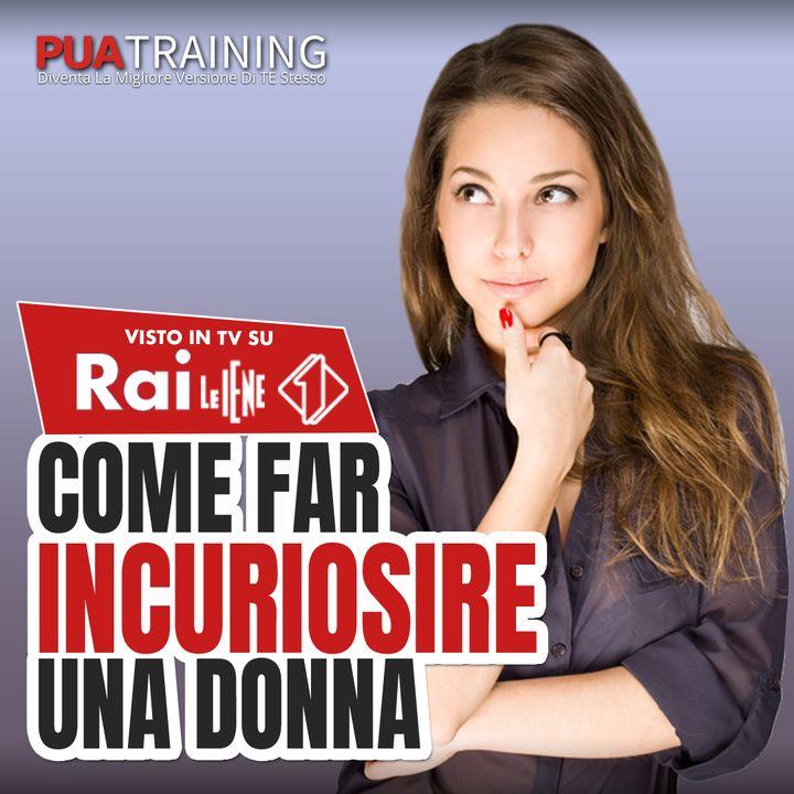 #4 Come Far Incuriosire Una Donna