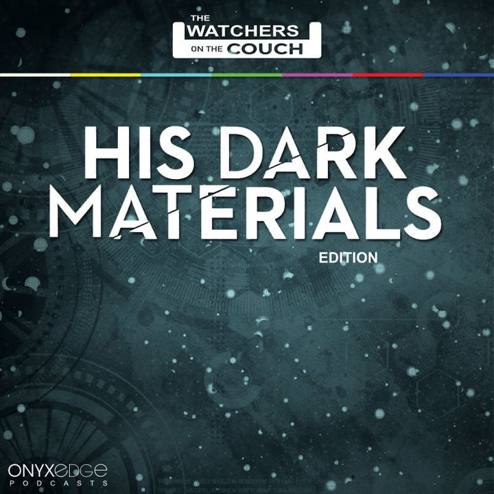 Watchers on the Couch: His Dark Materials
