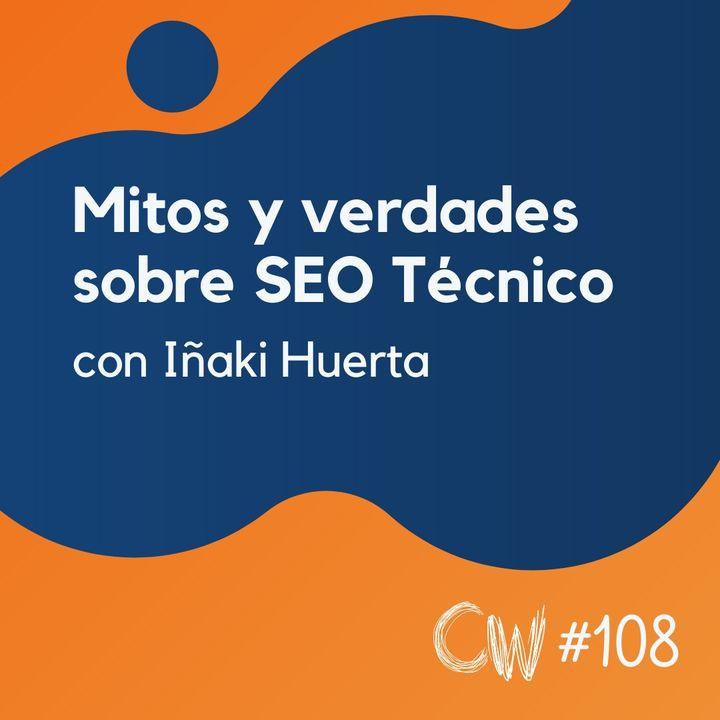 Desmontando mitos sobre SEO Técnico con experimentos, con Iñaki Huerta #108