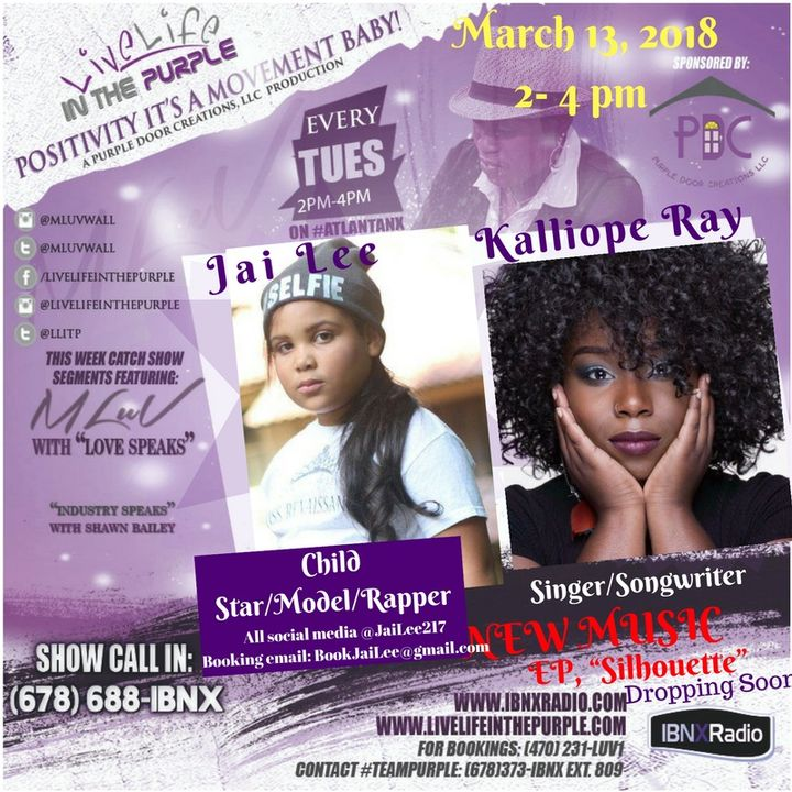 Live Life In The Purple with Mluv 3-13-18 Guests Kalliope Ray and Jai Lee