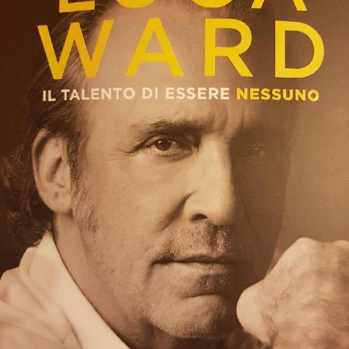 Luca Ward: Il Talento di Essere Nessuno - Dopo Mio Padre Fu Dura - Quarta Parte