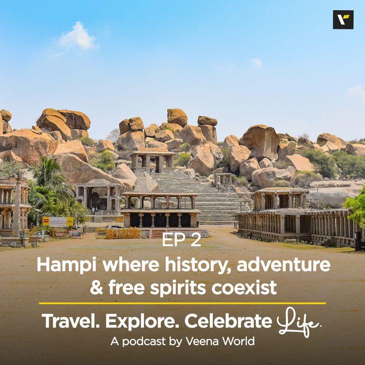 Ep 2: Hampi, where history, adventure & free spirits coexist