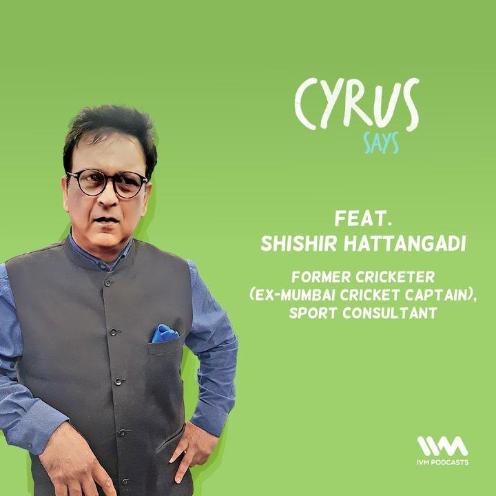 Ep. 519: feat. Shishir Hattangadi