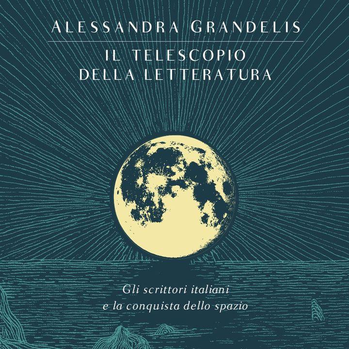 """Alessandra Grandelis """"Il telescopio della letteratura"""""""