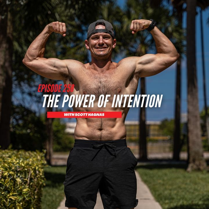 Episode 258: The Power of Intention