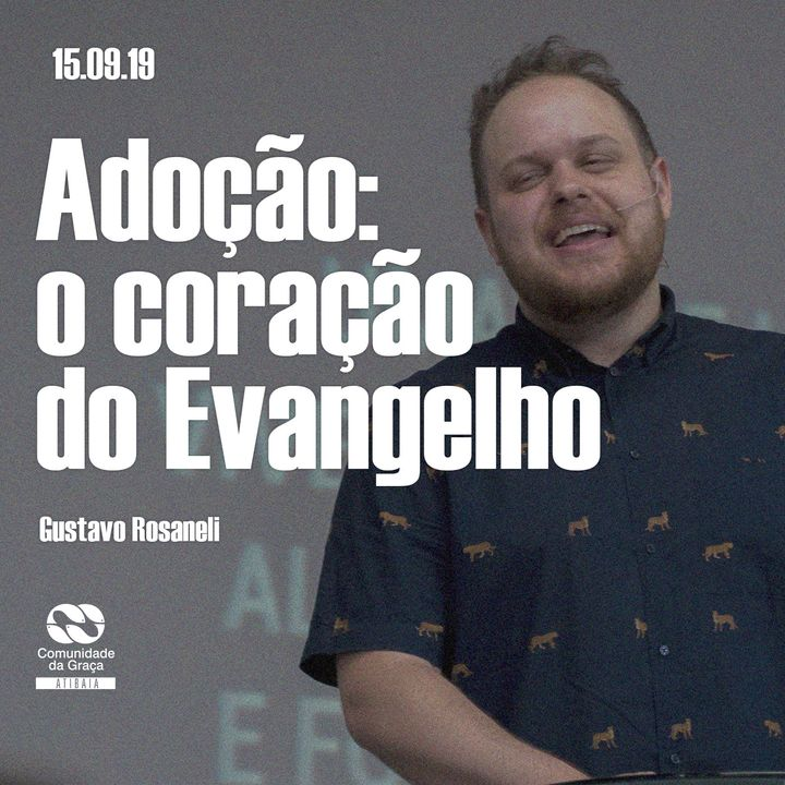 Adoção - O coração do Evangelho