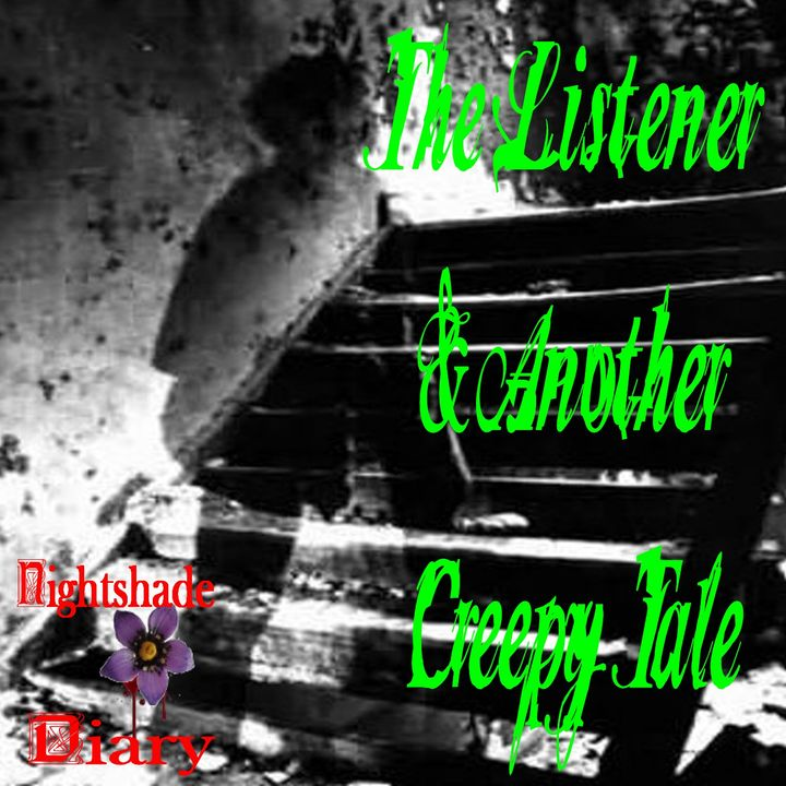 The Listener and Another Creepy Tale | Podcast