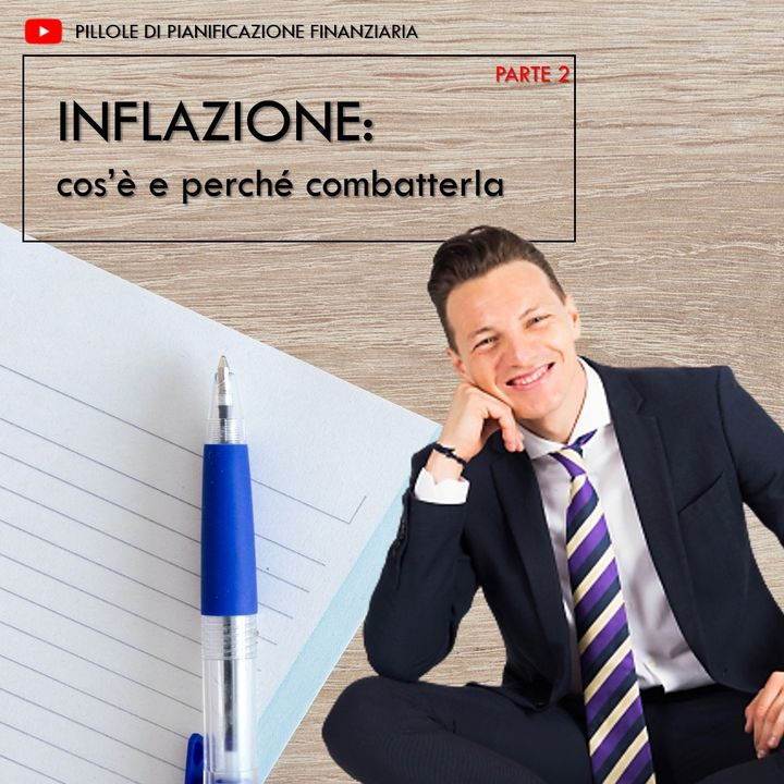 Inflazione: cos'è e perchè combatterla - parte 2
