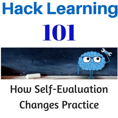 Hack Learning 101: How Self-Evaluation Changes Practice