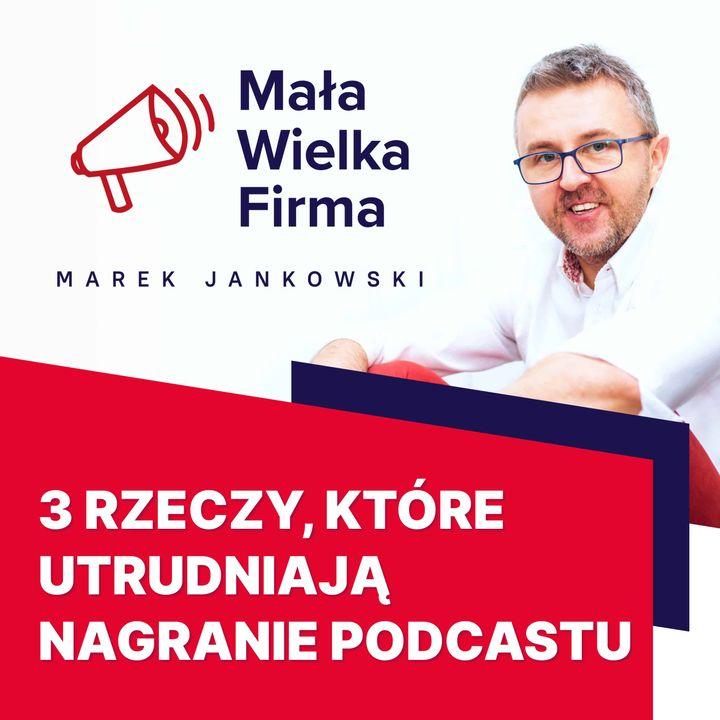3 rzeczy, które utrudniają nagrywanie podcastów