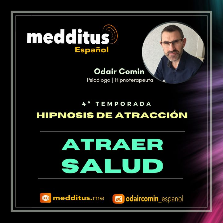 #97 Hipnosis para Atraer Salud   Hipnosis de Atracción   Odair Comin