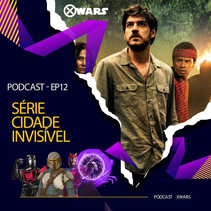XWARS #12 Série Cidade Invisível