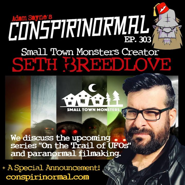Conspirinormal Episode 303- Seth Breedlove (On the Trail of UFOs)