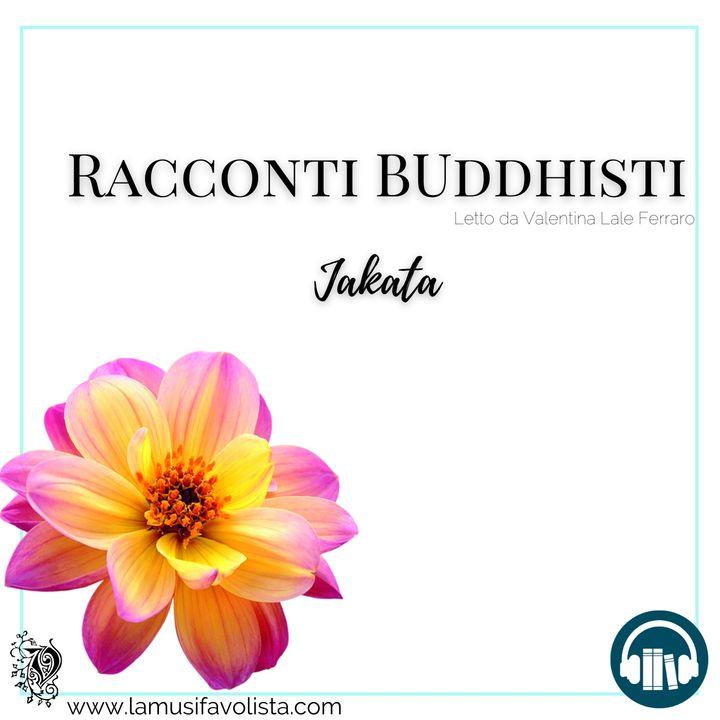 RACCONTI BUDDHISTI - Jakata -