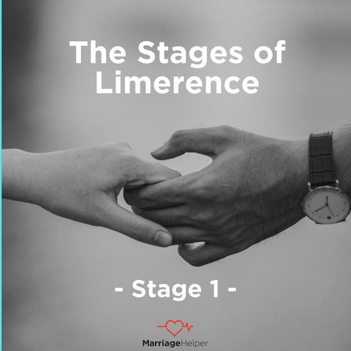 The Stages Of Limerence - Stage 1