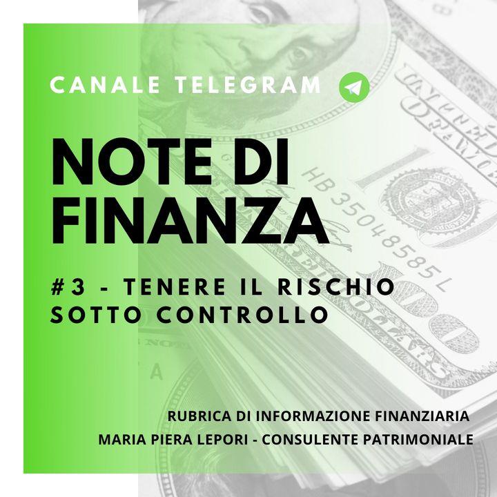Note di Finanza   #3 Tenere il rischio sotto controllo - Il decalogo del buon investitore
