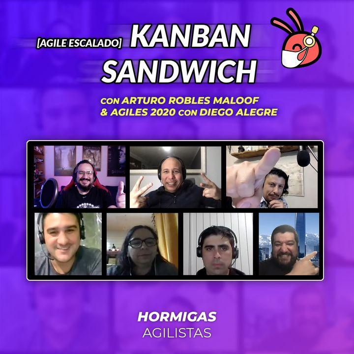 EP36 - Agile Escalado - Kanban Sandwich con Arturo Robles Maloof & Agiles 2020 con Diego Alegre