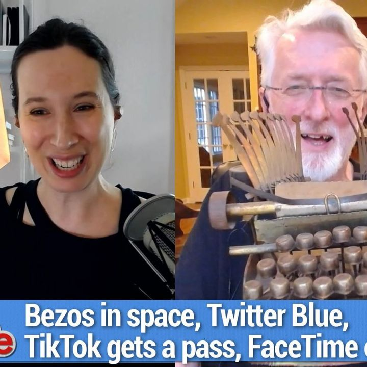 TWiG 615: Bob is Unimpressed - Bezos in space, Twitter Blue, Biden gives TikTok a pass, FaceTime on Android