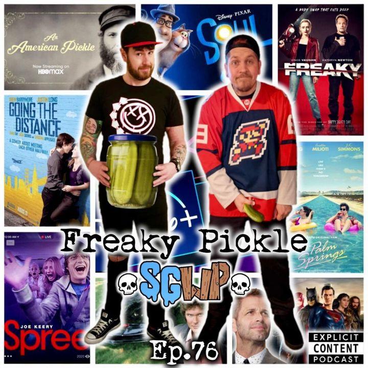 Ep 76 - Freaky Pickle