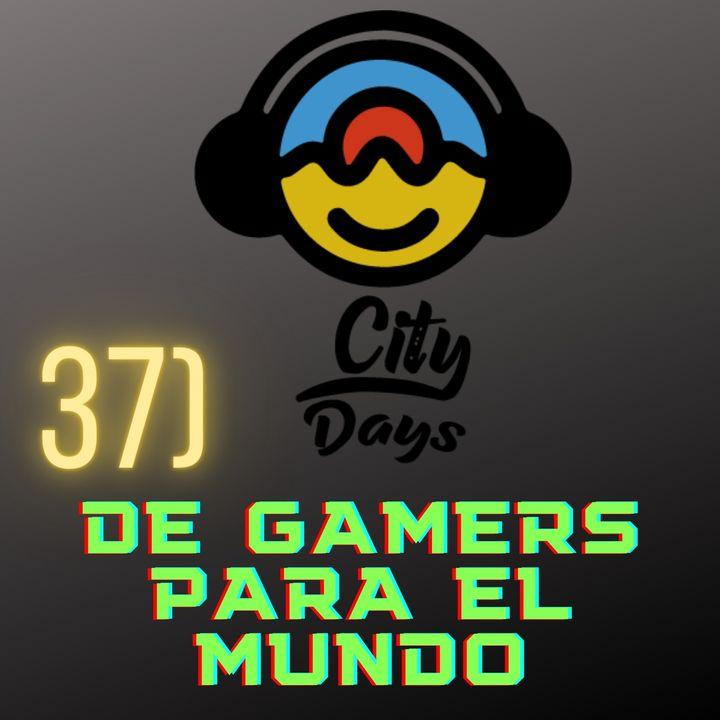 37) De Gamers para el mundo