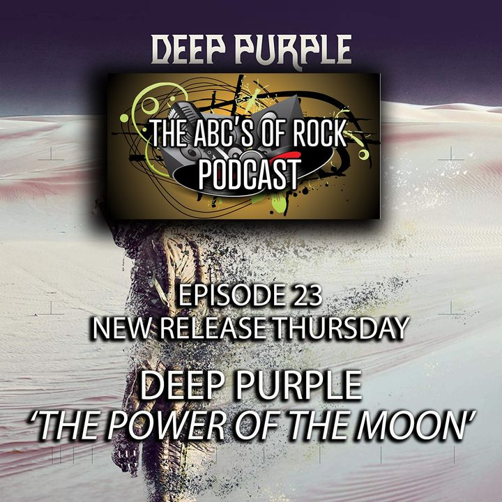 New Release Thursday - Deep Purple - The Power of the Moon - Episode 23