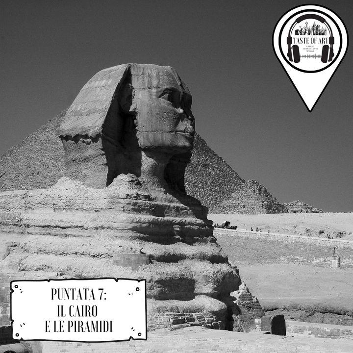 Puntata 7 - Il Cairo e le Piramidi