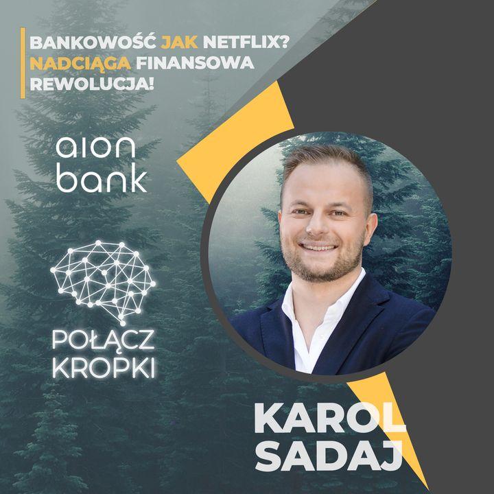 Karol Sadaj w #PołączKropki-AION Bank zmienia oblicze bankowości