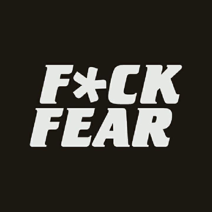 F*ck Fear