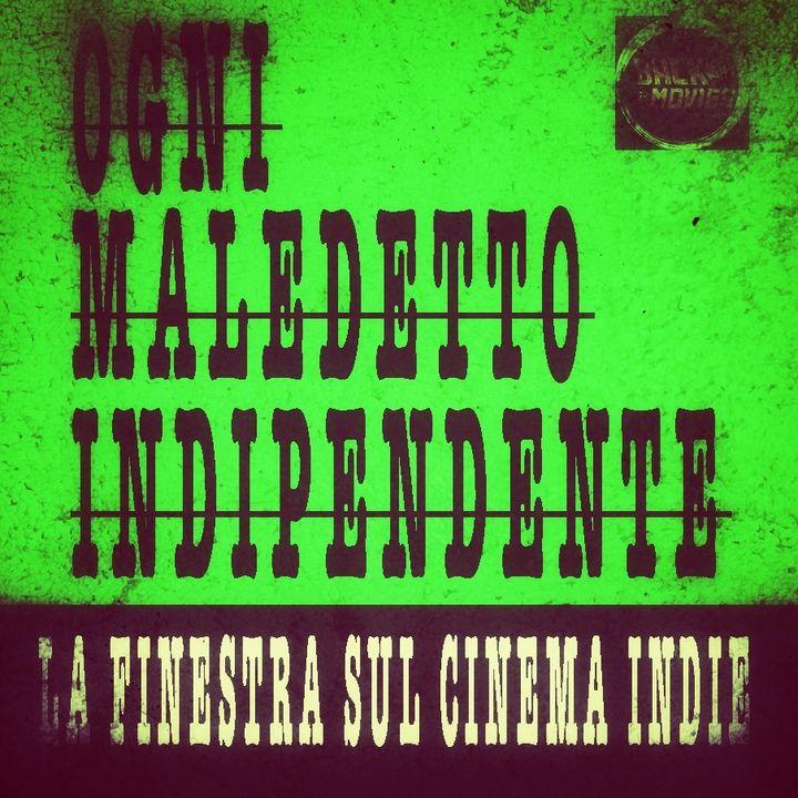 Ogni Maledetto Indipendente - La Finestra sul Cinema Indie