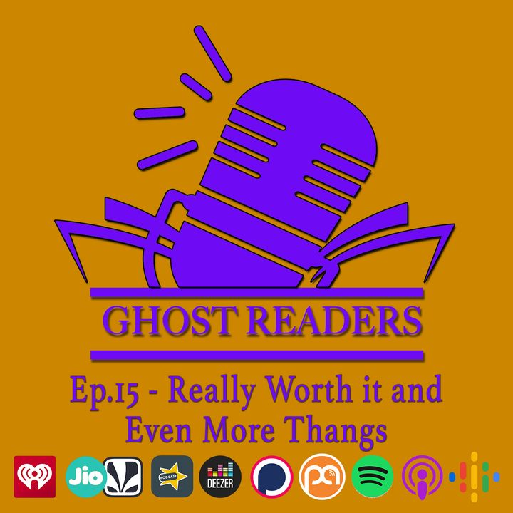 Episode 15 - Really Worth It and Even More Thangs