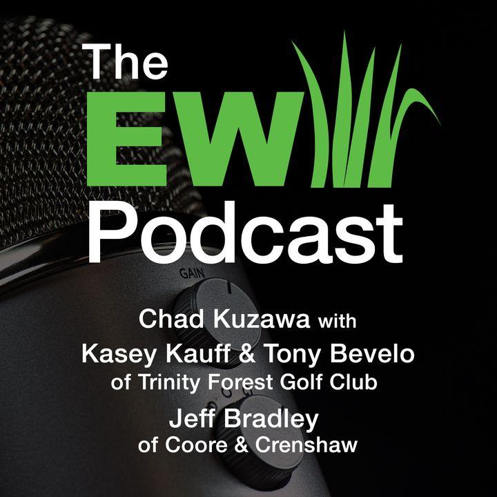 EW Podcast - Chad Kuzawa with Kasey Kauff, Tony Bevelo & Jeff Bradley