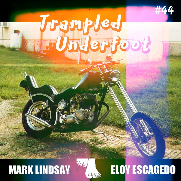 Embarrassing Moments and Nostalgia Trampled Underfoot Podcast 44