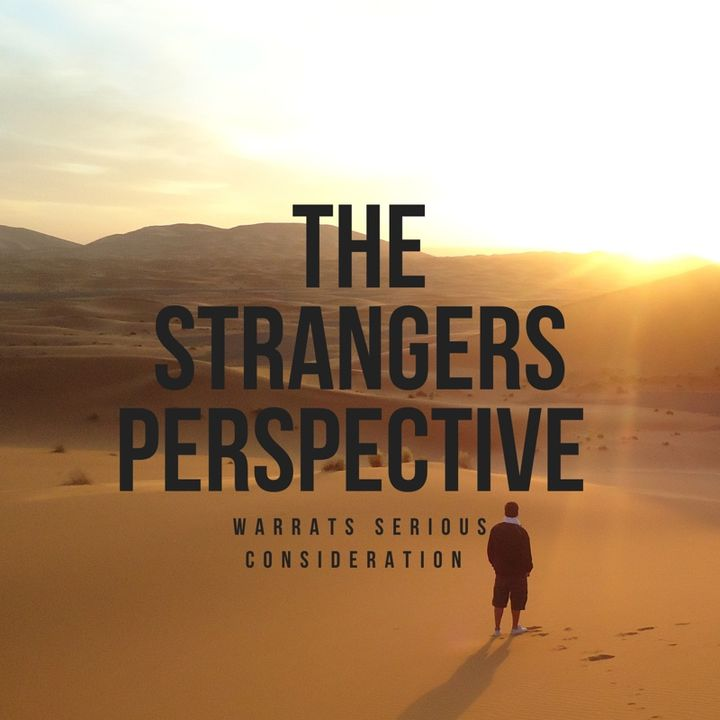 Episode 1 - Intro to The Strangers Perspective Podcast Series