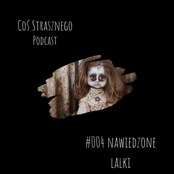 #004 Nawiedzone lalki