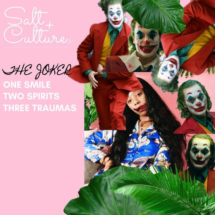 The Joker: One Smile Two Spirits Three Traumas - Episode II