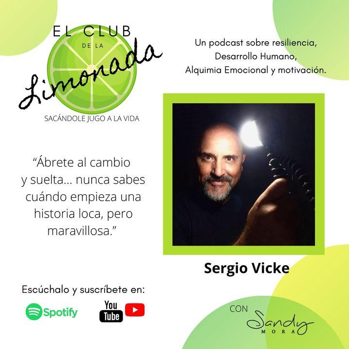 Episodio 27: Sergio Vicke, abrirse al cambio y soltar.