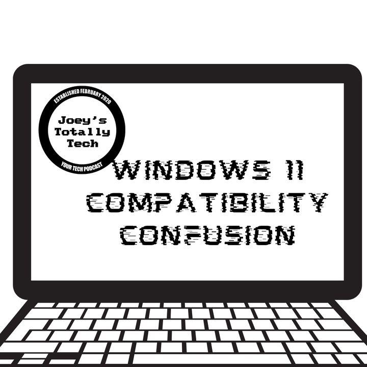 Windows 11 Compatibility Confusion