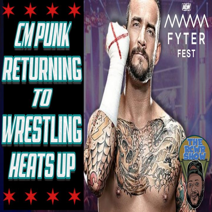 CM Punk and D-Bryan to AEW=Durant and Irving to Nets | The RCWR Show 7/21/21