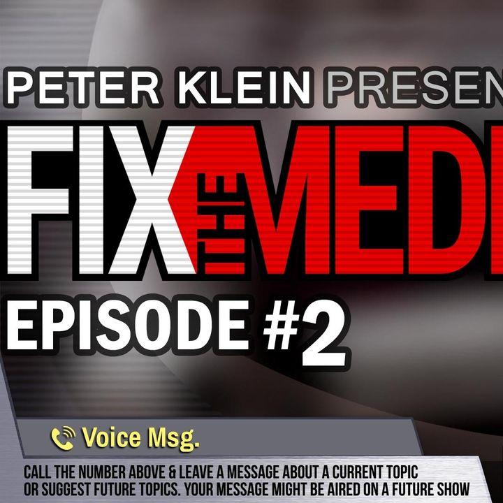 Fix the Media - Episode 2 - Peter Klein Presents
