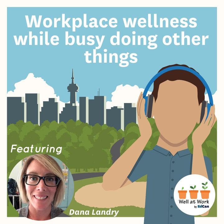 Workplace wellness while busy doing other things ft. Dayna Landry
