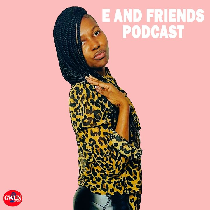 E And Friends Podcast - Mr. Gummy