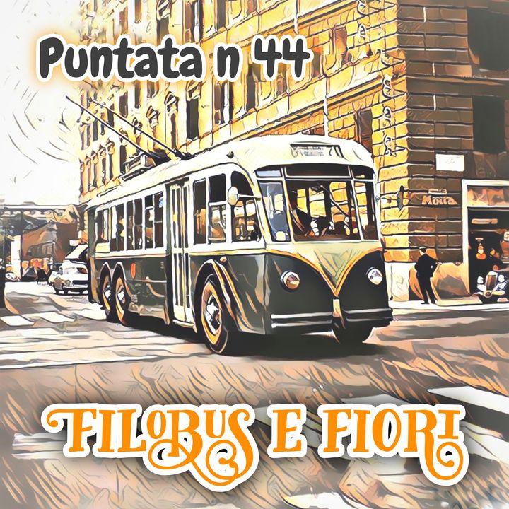 Puntata 44 - Filobus e fiori