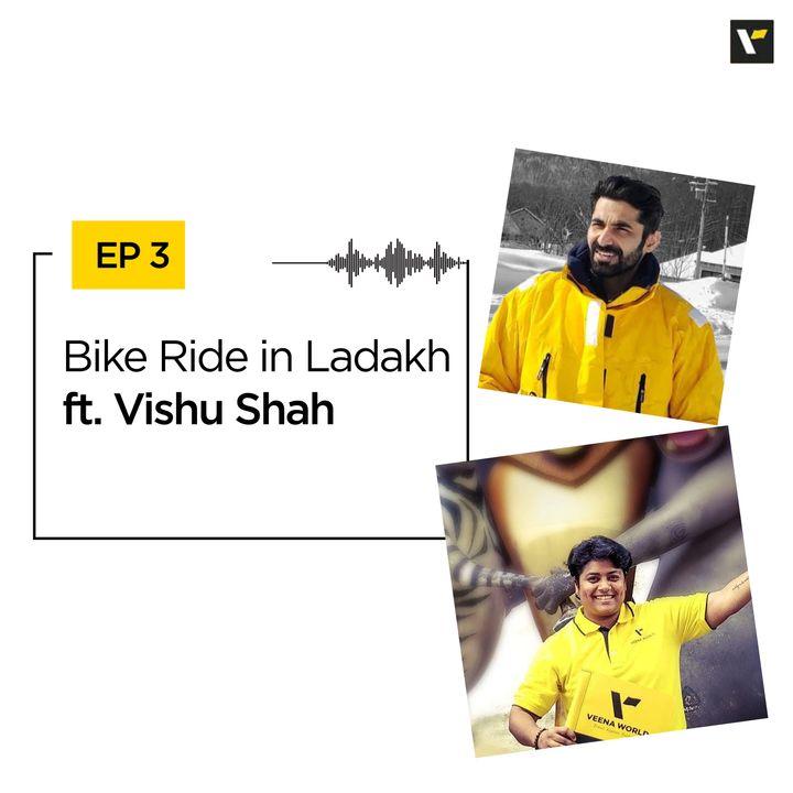 EP 3: Bike Ride in Ladakh ft. Vishu Shah