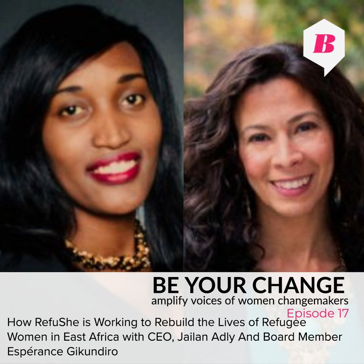 How RefuShe is Working to Rebuild the Lives of Refugee Women in East Africa with CEO Jailan Adly