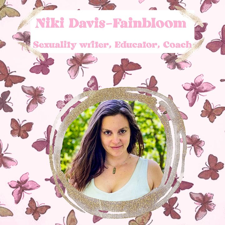 16. How to have more pleasurable sex, with Sexuality Coach, Educator and Writer Niki Davis Fainbloom